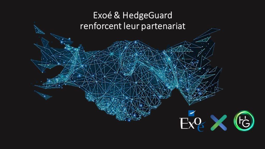 Exoé et HedgeGuard renforcent leurs liens!